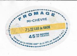 ETIQUETTE  DE  FROMAGE  MI CHEVRE LAITEIRE COOP DE LA FUYE PAR HOMMES INDRE ET LOIRE - Cheese