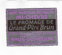 ETIQUETTE  DE  FROMAGE   Neuve 6 X 5 Cm SAINT MARCELIN MI CHEVRE GRAND PERE BRUN  BRUN DUMOULIN SAINT MARCELIN - Cheese