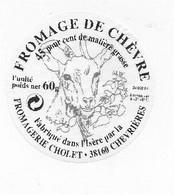 ETIQUETTE  DE  FROMAGE  NEUVE 5 CM  ISERE FROMAGERIE CHOLET CHEVRIERES - Cheese