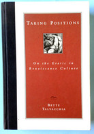 Bette Talvacchia Taking Positions : On The Erotic In Renaissance Culture By Bette Talvacchia (1999, Hardcover) Princeton - Anthropology