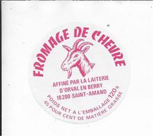 ETIQUETTE  DE  FROMAGE   CHEVRE NEUVE 8 Cm LAITERIE D'ORVAL EN BERRY SAINT AMAND CHER - Cheese