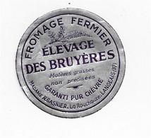 ETIQUETTE  DE  FROMAGE 5cm  ELEVAGE DES BRUYERES R. GASNIER LA ROUCHOUZE LANGEAIS - Cheese