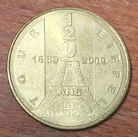 75 PARIS TOUR EIFFEL 120 ANS MÉDAILLE SOUVENIR MONNAIE DE PARIS 2010 JETON TOURISTIQUE MEDALS TOKENS COINS - Monnaie De Paris