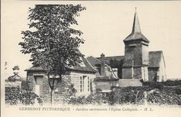 D60 - GERBEVOY PITTORESQUE - JARDINS AVOISINANTS L'EGLISE COLLEGIALE - Autres Communes
