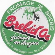 ETIQUETTE  DE  FROMAGE   NEUVE  FROMAGE DE BREBIS BREBI D'OC AVEYRON SAINT GEORGES - Cheese