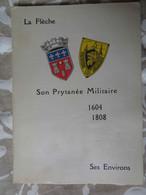 LA FLÈCHE- SON PRYTANÉE MILITAIRE 1604-1808- SES ENVIRONS. - Libros