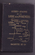 GUIDE JOANNE DE LA LOIRE AUX PYRENEES 1908 édition Hachette - Voyages