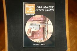Gazette Des Armes Hors Série N°7 De 1978 Paul Mauser Et Ses Armes - Français