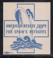 AMERICAN RESCUE FOR SPAIN'S REFUGEES. S/v Azul. (All.2601)  Editada En Estados Unidos - Viñetas De La Guerra Civil