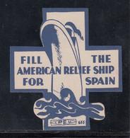 *FILL THE AMERICAN RELIEF SHIP FOR SPAIN* (All.2600) Editada En Estados Unidos - Viñetas De La Guerra Civil