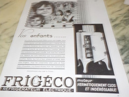 ANCIENNE PUBLICITE VOS ENFANTS FRIGECO 1932 - Technical
