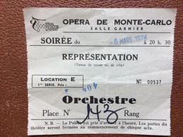 TICKET D'ENTREE  OPÉRA DE MONTE-CARLO  Salle Garnier  REPRÉSENTATION  Soirée Du 6 Mars 1974 - Tickets - Vouchers