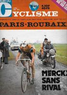 Miroir Du CYCLISME - MERCKX Sans Rival - PARIS ROUBAIX  - N° 169 - Avril Mai 1973 - Non Classificati