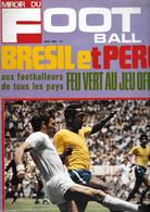 Miroir Du FOOT BALL - N° 136 - Août 1970 -  BRESIL Et PEROU - Non Classificati