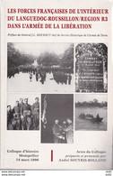 LES FORCES FRANCAISES DE L INTERIEUR DU LANGUEDOC ROUSSILLON REGION R3 DANS L ARMEE DE LA LIBERATION - Libros