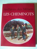 ARCHIVES DES METIERS. LES CHEMINOTS. - Railway & Tramway