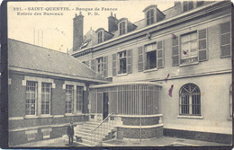 221.- SAINT-QUENTIN - Banque De France - Entrée Des Buraux  ( Feldpost ) - Saint Quentin