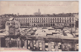 31 TOULOUSE Marché , La Place Du Capitole Vue Du Haut De L'hôtel De Ville - Toulouse