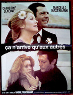 Aff Ciné Orig CA N'ARRIVE QU'AUX AUTRES 1971 Deneuve Mastroianni 40x60cm - Affiches & Posters