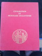 Civilisation Et Monnaies Byzantine 1974 - Literatur & Software