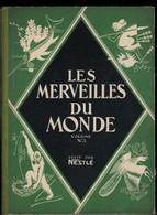 """Album Nestlé """"Les Merveilles Du Monde"""" Volume 3 Complet 1937 - Nestlé"""