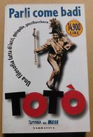 TOTO' , Parli Come Badi  # M. Amorosi, L. De Curtis # Rizzoli, 1998 #  20x13 @ Pag. 210 - Non Classificati