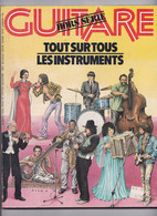 Guitare Magazine Hors Série, Tout Sur Les Instruments, 1982, Michel Legrand, Ivry Gitlis... - Music