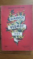 ALMANACH VERMOT 1959 PARFAIT ETAT  208 PAGES - Humour
