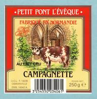 Fromage - étiquette Petit Pont L'évêque Campagnette - Fabriqué En Normandie - état Neuf - Cheese