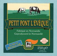 Fromage - étiquette Petit Pont L'évêque Delhaize - Fabriqué En Normandie - état Neuf - Käse