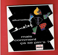ALLUMETTES SMATCH PUZZLE PUBLICITAIRE DE 6 PINS PUBLICITE SEITA TABAC CIGARETTE - Pin's & Anstecknadeln