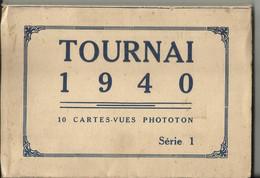 """Tournai - Carnet De 10 Cartes-vues Phototon Tournai 1940 Série 1 (bon état, Complet) Edition """"L'Edition Belge"""" - Tournai"""