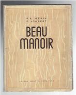 BEAU MANOIR 1939 SCOUTISME SCOUT PAR GERIN ILLUSTRATIONS DE JOUBERT EDITION ORIGINALE  LA HUTTE - Scouting