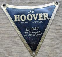 PLAQUE EN TOLE LE HOOVER MARQUE DEPOSEE IL BAT EN BALAYANT EN NETTOYANT ( ASPIRATEUR ? ) - Technical