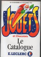 (jouets) Catalogue Noël 1993  LECLERC (CAT 2005) - Pubblicitari