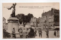 - CPA PÉRONNE (80) - Pendant L'occupation Allemande - La Statue De Marie Fouré Et Les Ruines De La Sous-Préfecture - - Peronne