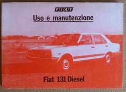 Libretto Uso E Manutenzione - Fiat 131 Diesel - 4^ Edizione 1981 - Originale - Other Collections