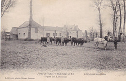 49 . DISTRE. CPA . FERME DE VILLEVERT. DEPART DES LABOUREURS. ANNEE 1909+ TEXTE - Other Municipalities
