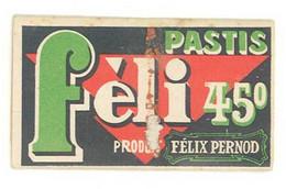 Papier à Cigarette Félix Pernod, Pastis Féli 45, Ets Abel Bresson ..., Fougerolles, Beaucaire, Béziers - Non Classificati