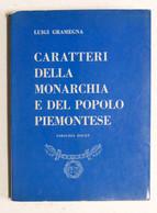 L. Gramegna - Caratteri Della Monarchia E Del Popolo Piemontese - 1^ Ed. 1961 - Books, Magazines, Comics