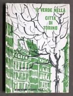 P.L. Ghisleni E M. Maffioli - Il Verde Nella Città Di Torino - 1^ Ed. 1971 - Books, Magazines, Comics