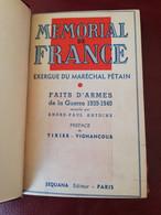 Ww2 MEMORIAL DE FRANCXE EXERGUE DU MARECHAL PETAIN FAITS D ARMES 1939 1940 TIXIER VIGNANCOUR SEQUANA RELIURE ETOILE - Libros