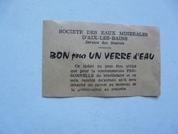 VIEUX PAPIERS - BON POUR UN VERRE D'EAU  : SOCIETE DES EAUX MINERALES D'AIX LES BAINS - Eintrittskarten