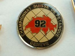 PIN'S PETANQUE - CHAMPIONNAT DE SUISSE 92 - GENEVE - Boule/Pétanque