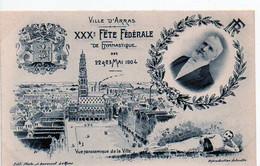 Ville D'ARRAS - XXXè Fête Fédérale De Gymnastique - 22 Et 23 Mai 1904 - Arras