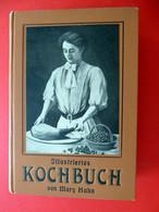 Illustriertes Kochbuch Für Die Einfache Und Feine Küche - Mary Hahn - Antiquariat - 100 Jahre Alt - Livres Anciens
