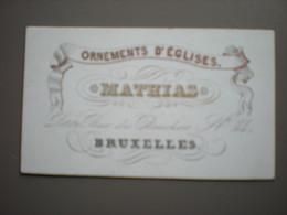 BRUXELLES - PETITE RUE DES BOUCHERS - MATHIAS - ORNEMENTS D'EGLISES - CARTE VISITE PORCELAINE 8.5 X 5 - Zonder Classificatie