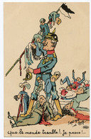 WWI.14-18.atrocités Allemandes. Kaiser Guillaume II. Que Le Monde Tremble ! Je Passe ! - War 1914-18