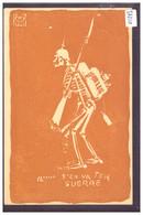 GUERRE 14-18 - HUMOUR SATIRIQUE - IL S'EN VA EN GUERRE - SQUELETTE - TB - Weltkrieg 1914-18