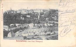 LUXEMBOURG ( Von Fort Thüngen ) CPA Précurseur Postée 1904 - - Luxemburg - Town
